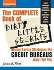 Complete Book of Dirty Little Secrets From the Credit Bureaus: Money Saving Strategies the Credit Bureaus Won't Tell You