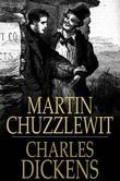 Martin Chuzzlewit: The Life and Adventures Of