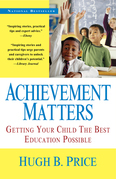 Achievement Matters: Getting Your Child the Best Education Possible