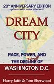 Dream City: Race, Power, and the Decline of Washington, D.C