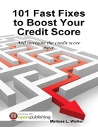 101 Fast Fixes to Boost Your Credit Score: And Navigate the Credit Score Maze