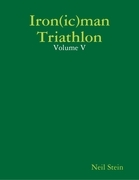 Iron(ic)Man Triathlon: Volume V