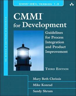 CMMI for Development: Guidelines for Process Integration and  Product Improvement, 3/e
