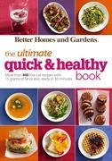 Better Homes and Gardens The Ultimate Quick & Healthy Book: More Than 400 Low-Cal Recipes with 15 Grams of Fat or Less, Ready in 30 Minutes