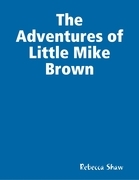 The Adventures of Little Mike Brown