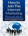 How to Join the Internet Marketing Revolution