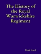 The History of the Royal Warwickshire Regiment