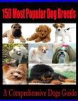 150 Most Popular Dog Breeds - A Comprehensive Dogs Guide
