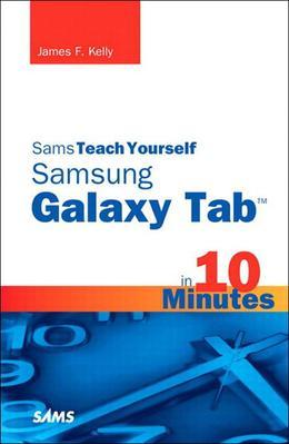 Sams Teach Yourself Samsung GALAXY Tab  in 10 Minutes