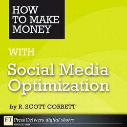 How to Make Money with Social Media Optimization