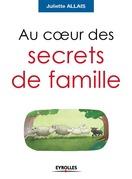 Au coeur des secrets de famille