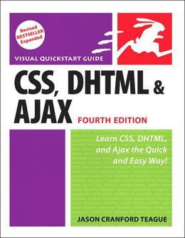 CSS, DHTML, and Ajax, Fourth Edition: Visual QuickStart Guide