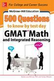 McGraw-Hill Education 500 GMAT Math and Integrated Reasoning Questions to Know by Test Day