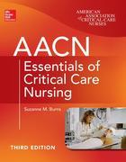 AACN Essentials of Critical Care Nursing, Third Edition