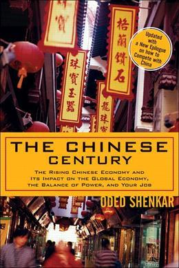 Chinese Century, The:The Rising Chinese Economy and Its Impact on the Global Economy, the Balance of Power, and Your Job