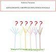 Adolescenti, gruppi ed influenza sociale