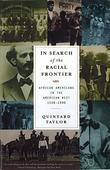 In Search of the Racial Frontier: African Americans in the American West 1528-1990