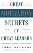Great Motivation Secrets of Great Leaders (POD)