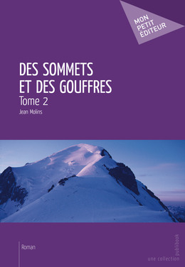 Des sommets et des gouffres - Tome 2