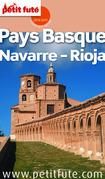 Pays Basque - Navarre - Rioja 2014 -2015 Petit Futé (avec cartes, photos + avis des lecteurs)