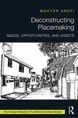 Deconstructing Placemaking: Needs, Opportunities, and Assets: Needs, Opportunities, and Assets
