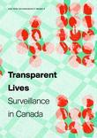 Transparent Lives: Surveillance in Canada