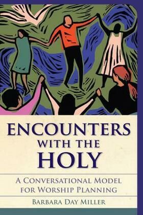Encounters with the Holy: A Conversational Model for Worship Planning
