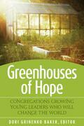 Greenhouses of Hope: Congregations Growing Young Leaders Who Will Change the World