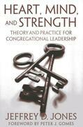 Heart, Mind, and Strength: Theory and Practice for Congregational Leadership