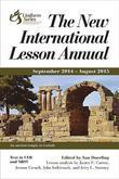 The New International Lesson Annual 2014-2015: September 2014 - August 2015