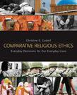 Comparative Religious Ethics: Everyday Decisions for Our Everyday Lives