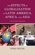 The Effects of Globalization in Latin America, Africa, and Asia: A Global South Perspective