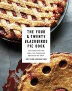 The Four & Twenty Blackbirds Pie Book: Uncommon Recipes from the Celebrated Brooklyn Pie Shop