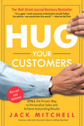 Hug Your Customers: STILL The Proven Way to Personalize Sales and Achieve Astounding Results