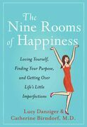 The Nine Rooms of Happiness: Loving Yourself, Finding Your Purpose, and Getting Over Life's Little Imperfections