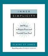 Inner Simplicity: 100 Ways to Regain Peace and Nourish Your Soul