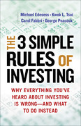 The 3 Simple Rules of Investing: Why Everything You've Heard about Investing Is Wrong - And What to Do Instead