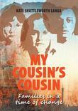 My Cousin's Cousin: Families in a time of change