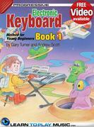 Electronic Keyboard Lessons for Kids - Book 1: How to Play Keyboard for Kids (Free Video Available)
