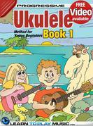 Ukulele Lessons for Kids - Book 1: How to Play Ukulele for Kids (Free Video Available)