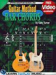 Guitar Lessons - Guitar Bar Chords for Beginners: Teach Yourself How to Play Guitar Chords (Free Video Available)