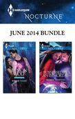 Harlequin Nocturne June 2014 Bundle: Demon Wolf\Possessed by an Immortal