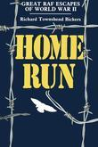 Home Run: Great RAF Escapes of World War II