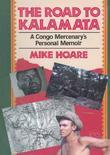 The Road to Kalamata: A Congo Mercenary's Personal Memoir