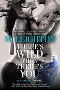 M. Leighton - There's Wild, Then There's You