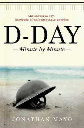 D-Day: Minute by Minute