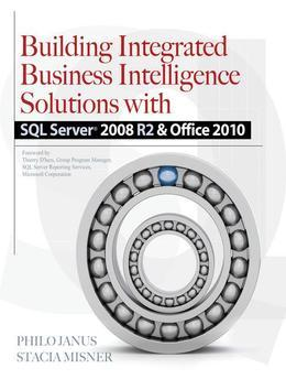 Building Integrated Business Intelligence Solutions with SQL Server 2008 R2 & Office 2010