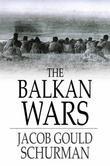 The Balkan Wars: 1912-1913, Third Edition