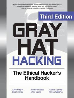 Gray Hat Hacking The Ethical Hackers Handbook, 3rd Edition