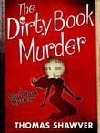 The Dirty Book Murder: A Rare Book Mystery